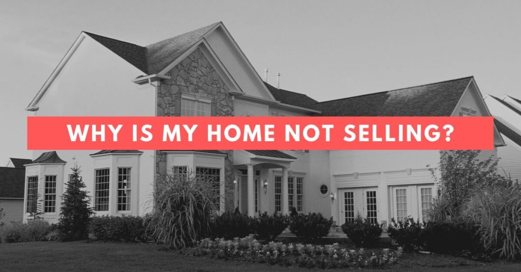 Why is my home not selling_